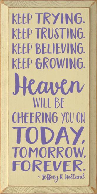 Wood Sign - Keep Trying. Keep Trusting. Keep Believing. Keep Growing. ...