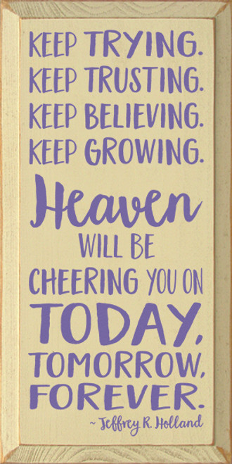 Wood Sign - Keep Trying. Keep Trusting. Keep Believing. Keep Growing. ...