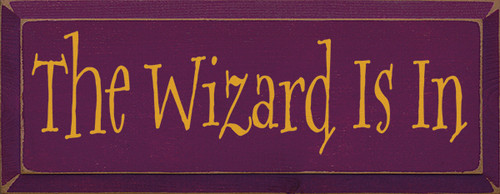 Wood Sign - The Wizard Is In