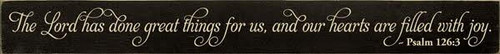 """Custom Sign 3.5"""" x 30"""" Black with Cream Lettering The Lord Has Done Great Things...... Psalm 126:3"""