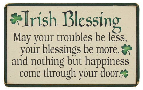 Irish Blessing Wood Sign  May your troubles be less, your blessings be more..... 12 x 18 sign