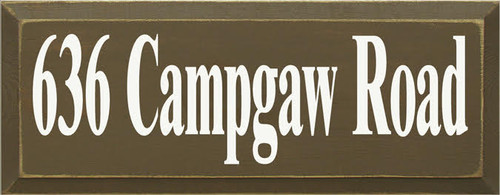 CUSTOM  636 Campgaw Road Wood Sign 18x7 Brown Board with White Lettering