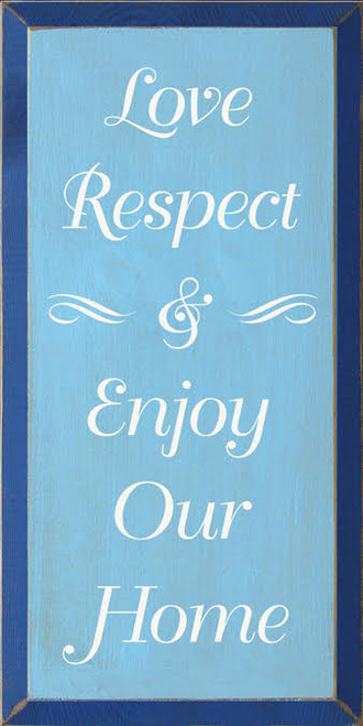 CUSTOM  Love Respect & Enjoy Our Home  9x18 Vertical Wood  Sign