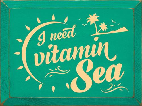 Wood Sign - I Need Vitamin Sea