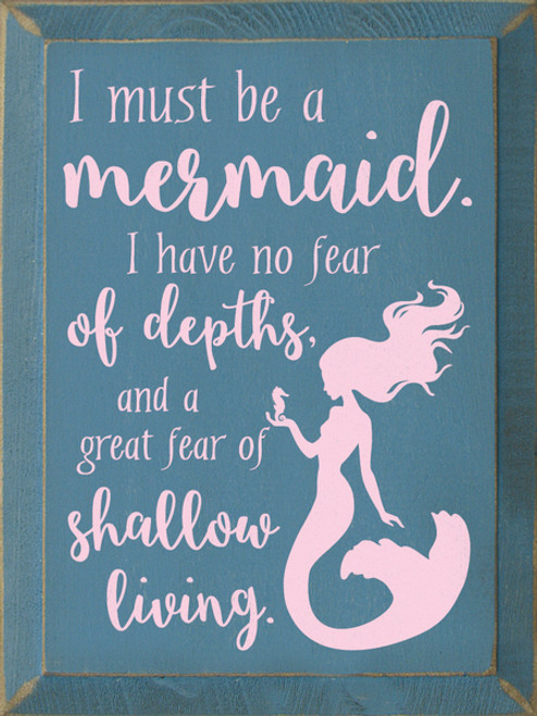Wood Sign - I Must Be A Mermaid 9x12