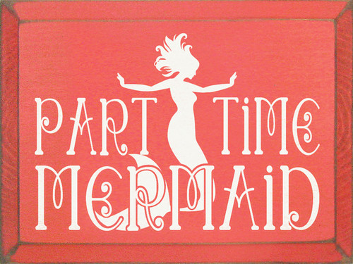 Wood Sign - Part Time Mermaid