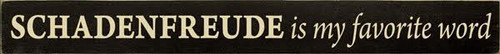 CUSTOM Wood Sign SCHADENFREUDE is my favorite word   3.25x30 Black board with cream lettering