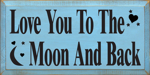 CUSTOM Love You To The Moon And Back 9x18 Wood Sign