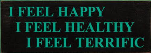 CUSTOM I Feel Happy I Feel Healthy I Feel Terrific 3.5x10