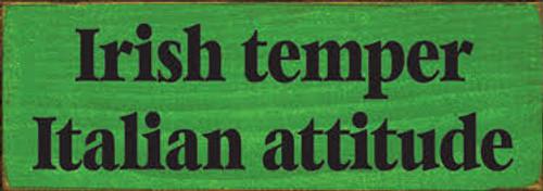 CUSTOM Irish Temper  Italian Attitude 3.5x10