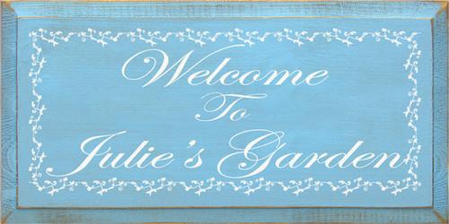 CUSTOM Welcome To Julie's Garden 9x18