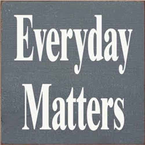 CUSTOM Everyday Matters 10x10