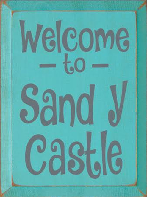 CUSTOM Wood Painted Sign 9x12 Aqua board with Slate text Welcome to Sand Y Castle