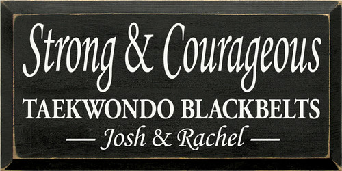 CUSTOM Strong & Courageous 9x18