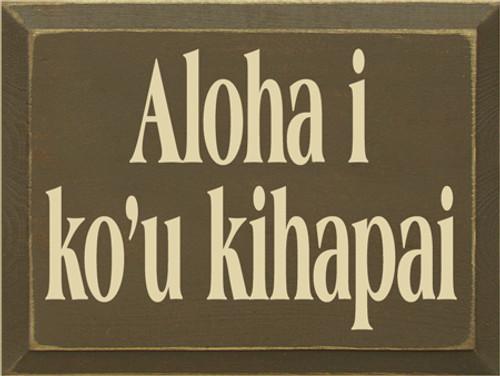 CUSTOM Aloha i ko'u kihapai 9x12