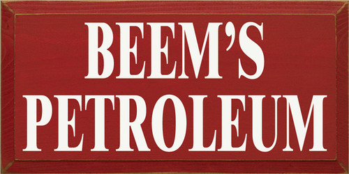 CUSTOM Beem's Petroleum 9x18