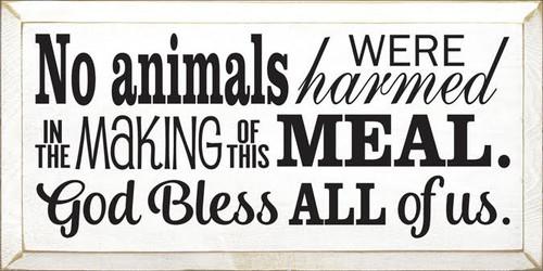 CUSTOM No Animals Were Harmed... 9x18