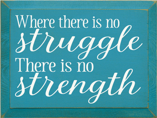 CUSTOM Where There Is No Struggle 9x12
