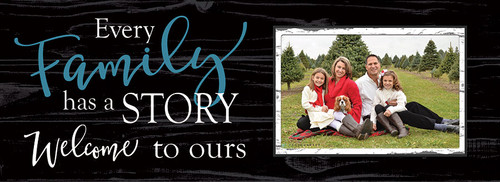 Wooden Picture Frame - Every Family Has A Story Welcome To Ours