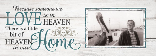 Wood Bereavement Frame - Because Someone We Love Is In Heaven There Is...