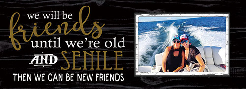 Wood Frame - We Will Be Friends Until We Are Old And Senile