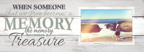 Wood Picture Frame - When Someone We Love Becomes A Memory...