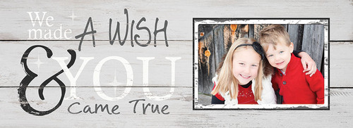 Wood Picture Frame - We Made A Wish And You Came True