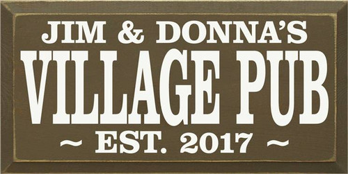 CUSTOM JIM & DONNA'S VILLAGE PUB  10 x 20 Wood Sign  Brown Board with Cottage White Lettering  BOLD style lettering