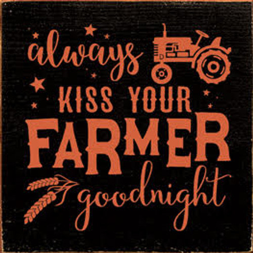 CUSTOM Always Kiss Your Farmer Goodnight 7x7