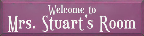 CUSTOM Wood Painted Sign Welcome to Mrs. Stuart's Room Plum Board with Cottage White Lettering