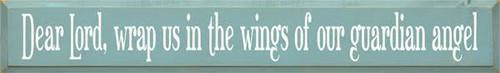 CUSTOM Dear Lord, Wrap Us In The Wings... 7x48