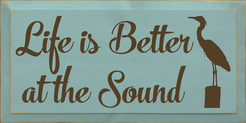 CUSTOM Life Is Better At The Sound 9x18