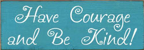 CUSTOM Have Courage And Be Kind Turq. 3.5x10