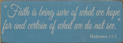 CUSTOM Hebrews 11:1 Faith Is Being Sure Of What We Hope For......  3.5x10 Wood Painted Sign