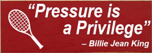 CUSTOM Pressure Is A Privilege 3.5x10