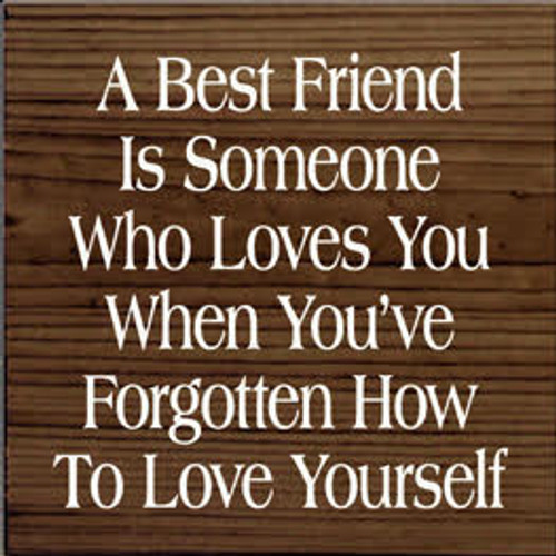 CUSTOM A Best Friend Is Someone Who... 7x7