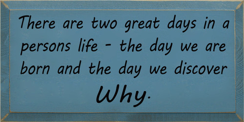 CUSTOM There Are Two Great Days... 9x18