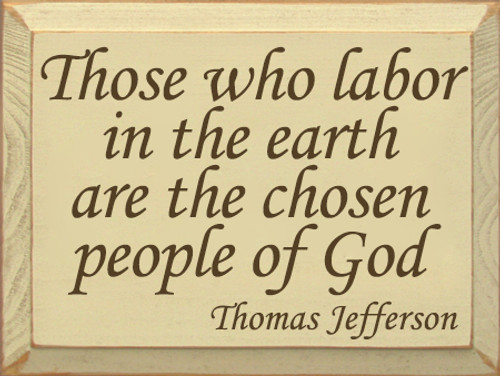 CUSTOM Those Who Labor In The Earth... 9x12