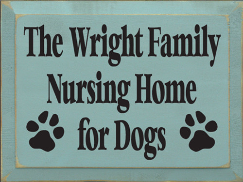 CUSTOM The Wright Family Nursing Home For Dogs 9x12