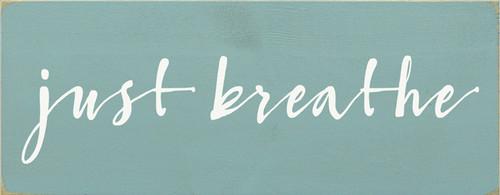 CUSTOM Just Breathe 7x18