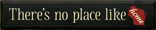 CUSTOM There's No Place Like Home 7x36