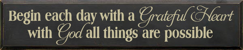 CUSTOM Begin Each Day With A Grateful Heart... 10x48 Wood Sign