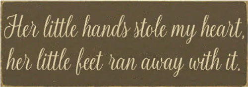 CUSTOM Her Little Hands Stole My Heart... 3.5x10 Wood Sign