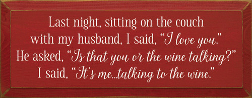 Is That You Or The Wine Talking? Wooden Sign