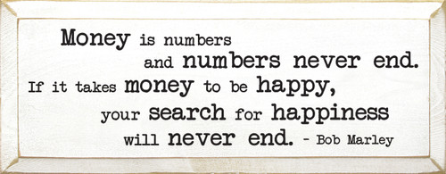 Money Is Numbers And Numbers Never End. If It Takes... Wooden Sign