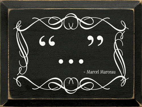 """…"" - Marcel Marceau Wooden Sign"