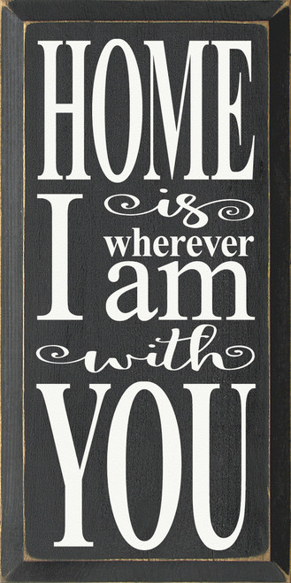 Home Is Wherever I Am With You Wooden Sign