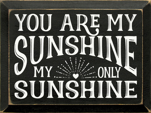 You Are My Sunshine, My Only Sunshine Wooden Sign