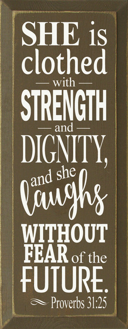 She Is Clothed With Strength And Dignity, And She...Wooden Sign
