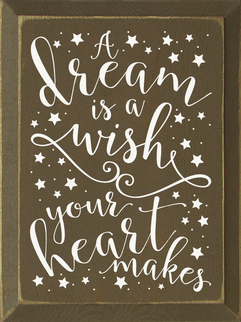 A Dream Is A Wish Your Heart Makes Wooden Sign